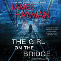 The Girl on the Bridge - James Hayman