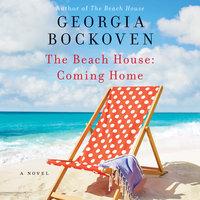 The Beach House: Coming Home - Georgia Bockoven