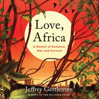 Love, Africa - Jeffrey Gettleman