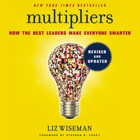 Multipliers, Revised and Updated - Liz Wiseman