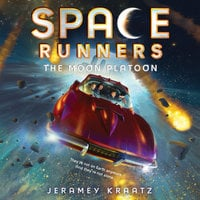 Space Runners #1: The Moon Platoon - Jeramey Kraatz