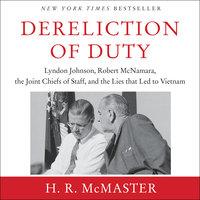 Dereliction of Duty - H.R. McMaster