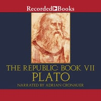 The Republic: Book VII - Plato