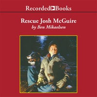 Rescue Josh McGuire - Ben Mikaelsen