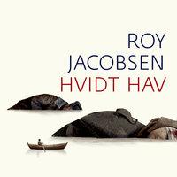 Hvidt hav - Roy Jacobsen