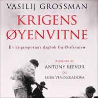 Krigens øyenvitne - Antony Beevor, Vasilij Grossman