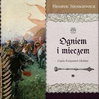 Ogniem i mieczem cz. 1 - Henryk Sienkiewicz