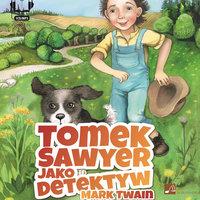 Tomek Sawyer jako detektyw - Mark Twain