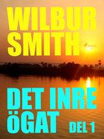 Det inre ögat - Del 1 - Wilbur Smith