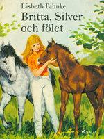 Britta, Silver och fölet - Lisbeth Pahnke