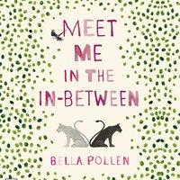 Meet Me in the In-Between - Bella Pollen