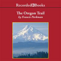 The Oregon Trail - Francis Parkman