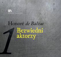 Bezwiedni aktorzy - Honoré de Balzac