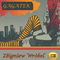 Gagatek - Zbigniew Wróbel