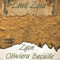 Zgon Oliwiera Becaille - Emil Zola