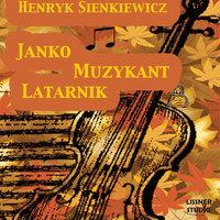 Janko Muzykant. Latarnik - Henryk Sienkiewicz
