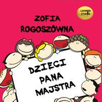 Dzieci Pana Majstra - Zofia Rogoszówna
