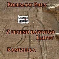 Z legend dawnego Egiptu. Kamizelka - Bolesław Prus