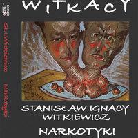 Narkotyki - Stanisław Ignacy Witkiewicz