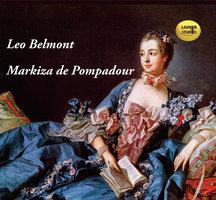 Markiza de Pompadour - Leo Belmont