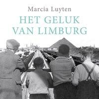 Het geluk van Limburg - Marcia Luyten