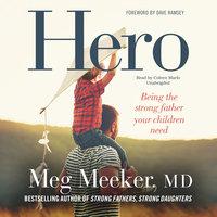 Hero - Meg Meeker (M.D.)