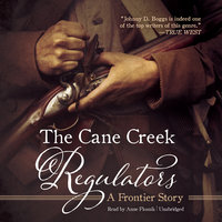 The Cane Creek Regulators - Johnny D. Boggs