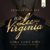 With Lee in Virginia - George Alfred Henty