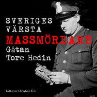 Sveriges värsta massmördare - gåtan Tore Hedin S1E1 - Johan Persson