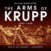 The Arms of Krupp - William Manchester