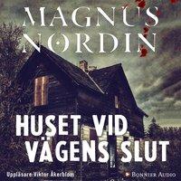 Huset vid vägens slut - Magnus Nordin