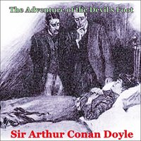 Sherlock Holmes - The Adventure of the Devil's Foot - Arthur Conan Doyle
