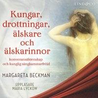 Kungar, drottningar, älskare och älskarinnor - Sverige - Margareta Beckman