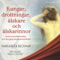 Kungar, drottningar, älskare och älskarinnor - Frankrike - Margareta Beckman