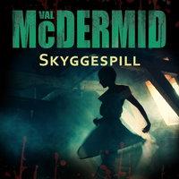 Skyggespill - Val McDermid