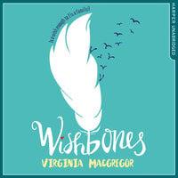 Wishbones - Virginia Macgregor