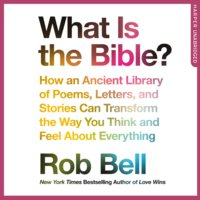 What is the Bible? - Rob Bell