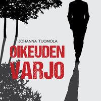 Oikeuden varjo - osa 1 - Johanna Tuomola