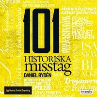 101 historiska misstag - Daniel Rydén