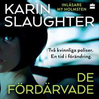 De fördärvade - Karin Slaughter