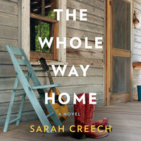 The Whole Way Home - Sarah Creech