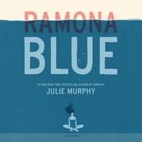 Ramona Blue - Julie Murphy