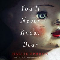 You'll Never Know, Dear - Hallie Ephron