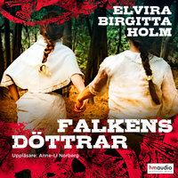 Falkens döttrar - Elvira Birgitta Holm