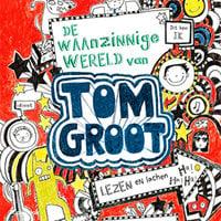 Tom Groot 1 - De waanzinnige wereld van Tom Groot - Liz Pichon