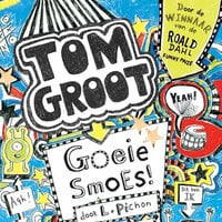 Tom Groot 2 - Goeie smoes! - Liz Pichon