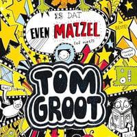 Tom Groot 7 - Is dat even mazzel (of niet?) - Liz Pichon