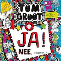 Tom Groot 8 - JA! NEE. (Misschien...) - Liz Pichon