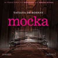 Mocka - Tatiana de Rosnay
