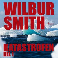 Katastrofen - Del 1 - Wilbur Smith